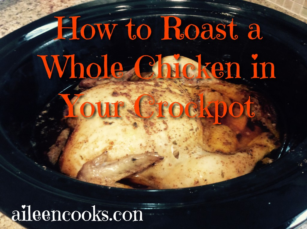 How to Roast a Whole Chicken in Your Crockpot