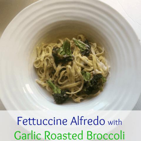 Fettuccine Alfredo with Garlic Roasted Broccoli