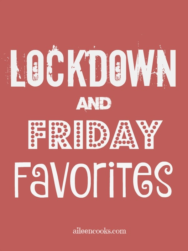Lockdown and Friday Favorites social