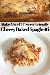 "Baked spaghetti in a baking dish and on plate with words ""make ahead freezer friendly cheesy baked spaghetti"""