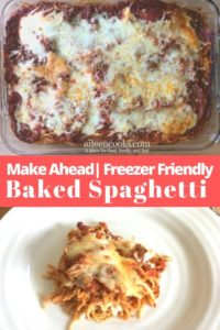"""Collage photo of baked spaghetti with words """"make ahead freezer friendly baked spaghetti"""""""