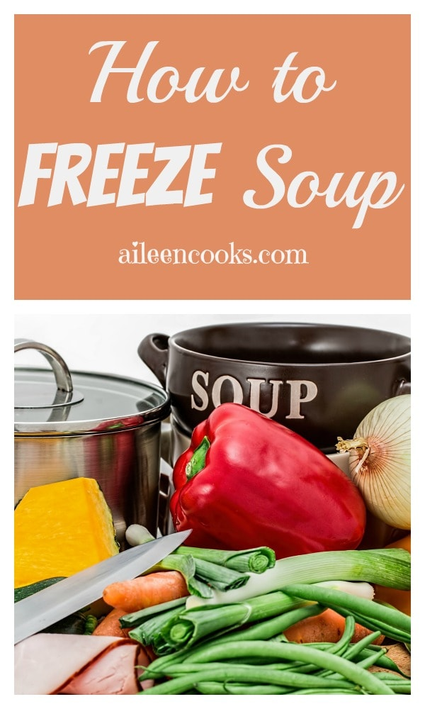 How to freeze soup - Day 7 of Soup Week on https://aileencooks.com