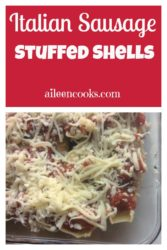 Italian Sausage and Cheese Stuffed Shells Recipes | aileencooks.com