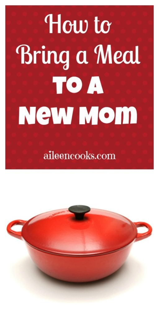 How to bring a meal to a new mom on https://aileencooks.com