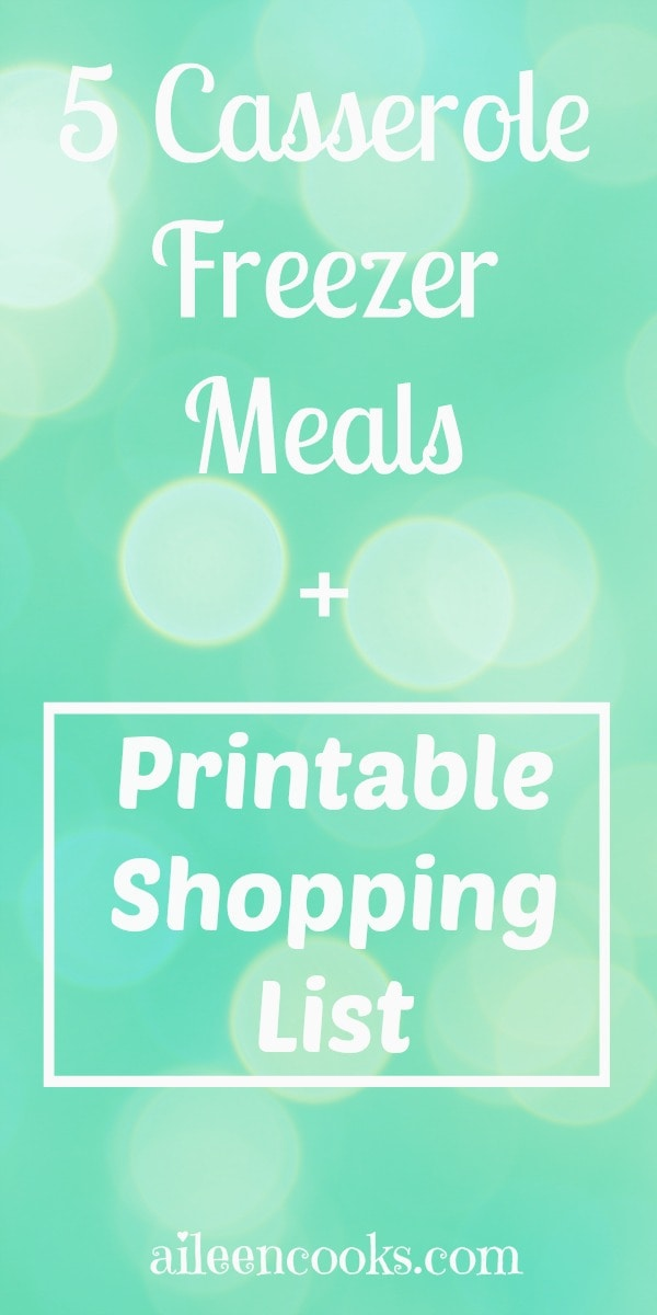Making freezer meals in bulk is the best way to stock your freezer. This plan was so easy - 5 yummy casseroles with a printable shopping list. https://aileencooks.com