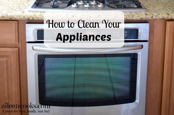 How to Clean Your Appliances | https://aileencooks.com