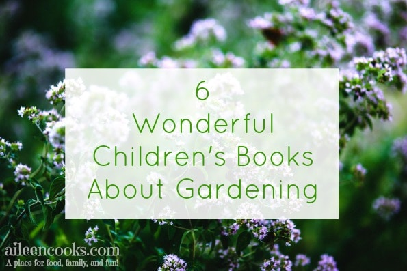 6 wonderful children 39 s books about gardening aileen cooks for Children s books about gardening
