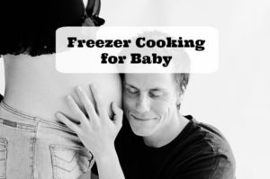 Freezer Cooking for Baby can help you feel less stressed and more prepared after your baby is born | aileencooks.com