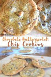 """Collage photo of chewy chocolate chip cookies with the words """"chocolate butterscotch chip cookies"""""""