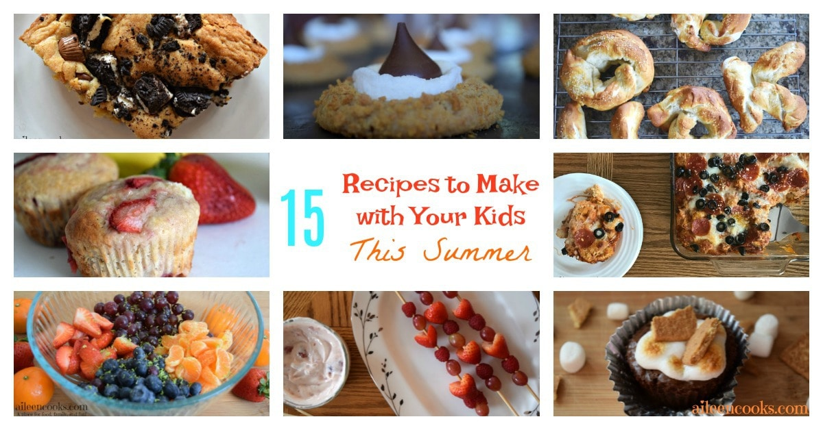 15 Recipes to get Kids Cooking this Summer - Aileen Cooks