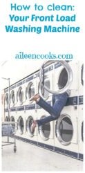"""A woman leaning into a washing machine with her legs sticking out with the words: """"how to clean a front load washer machine"""""""