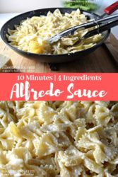 """A collage photo of homemade Alfredo Sauce and the words """"10 minutes 4 ingredients Alfredo Sauce"""""""