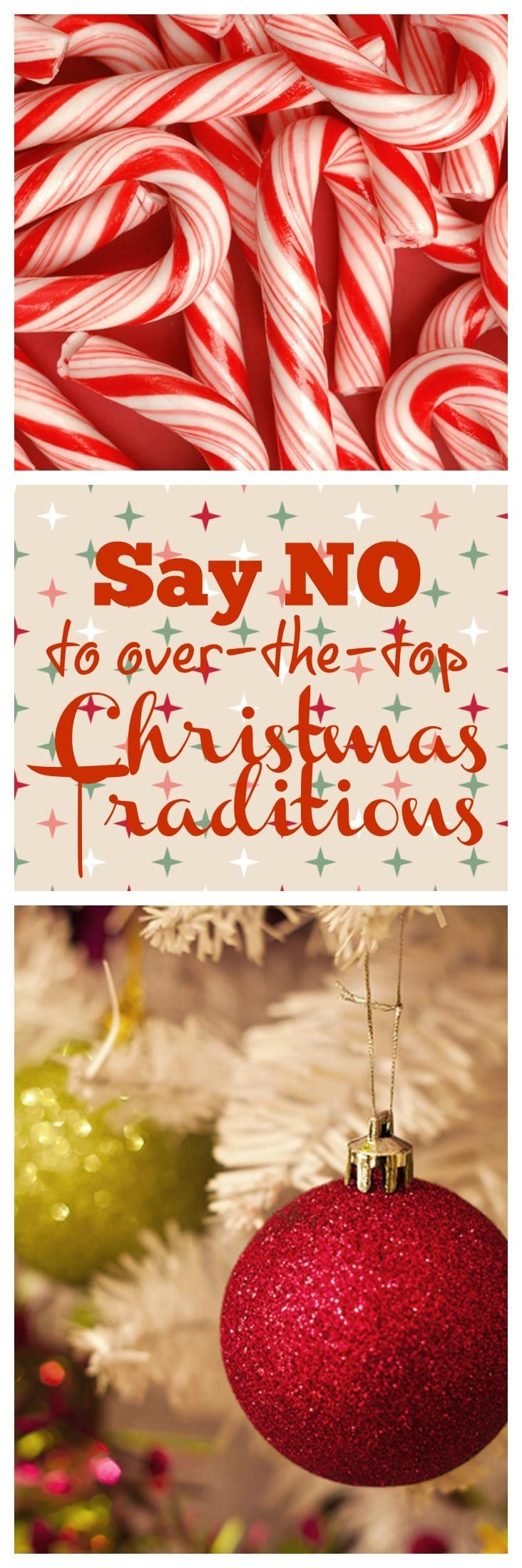 Feeling overwhelmed by Christmas? Say no to some of those over the top Christmas Traditions and take your sanity back!