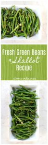 collage of two images showcasing green beans and shallots in a white serving dish