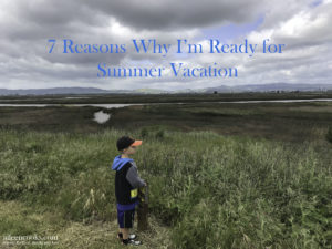 7 Reasons Why I'm Ready For Summer Vacation