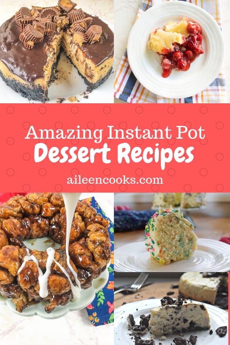 A photo of instant pot dessert recipes including Oreo cheesecake, Funfetti Cake, and monkey bread.