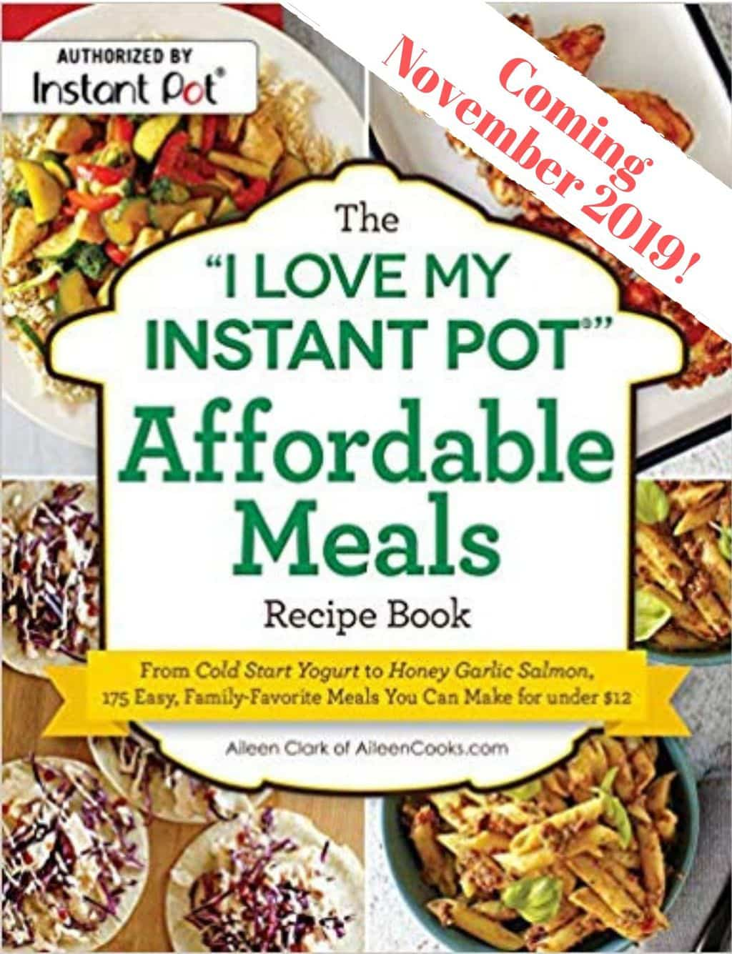 "Front cover of The ""I Love My Instant Pot"" Affordable Meals Recipe Book."