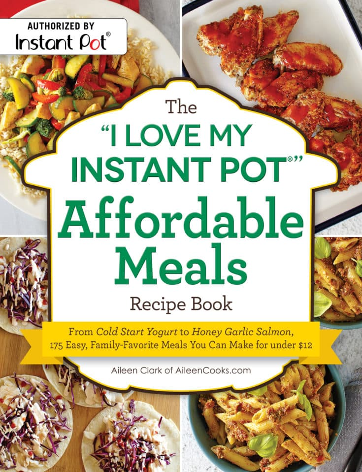 "The ""I Love My Instant Pot"" Affordable Meals Recipe Book by Aileen Clark"