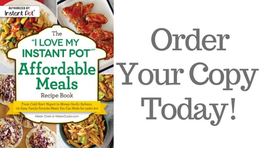 "Get your cookbook today - with picture of The ""I Love My Instant Pot"" Affordable Meals Recipe Book."