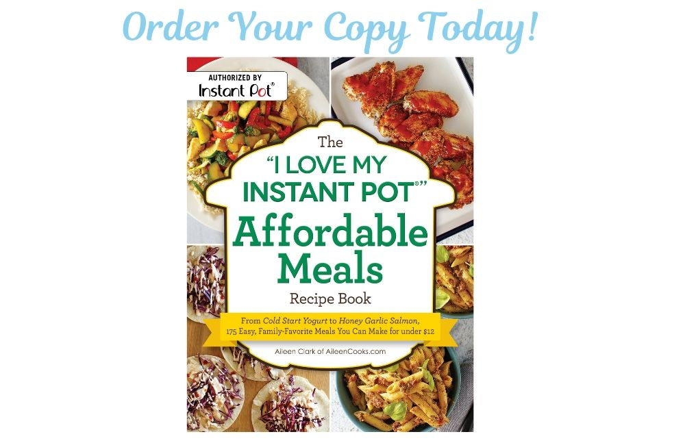 """Get your cookbook today - with picture of The """"I Love My Instant Pot"""" Affordable Meals Recipe Book."""