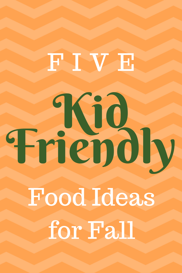 """An orange graphic that says"""" five kid friendly food ideas for fall""""."""