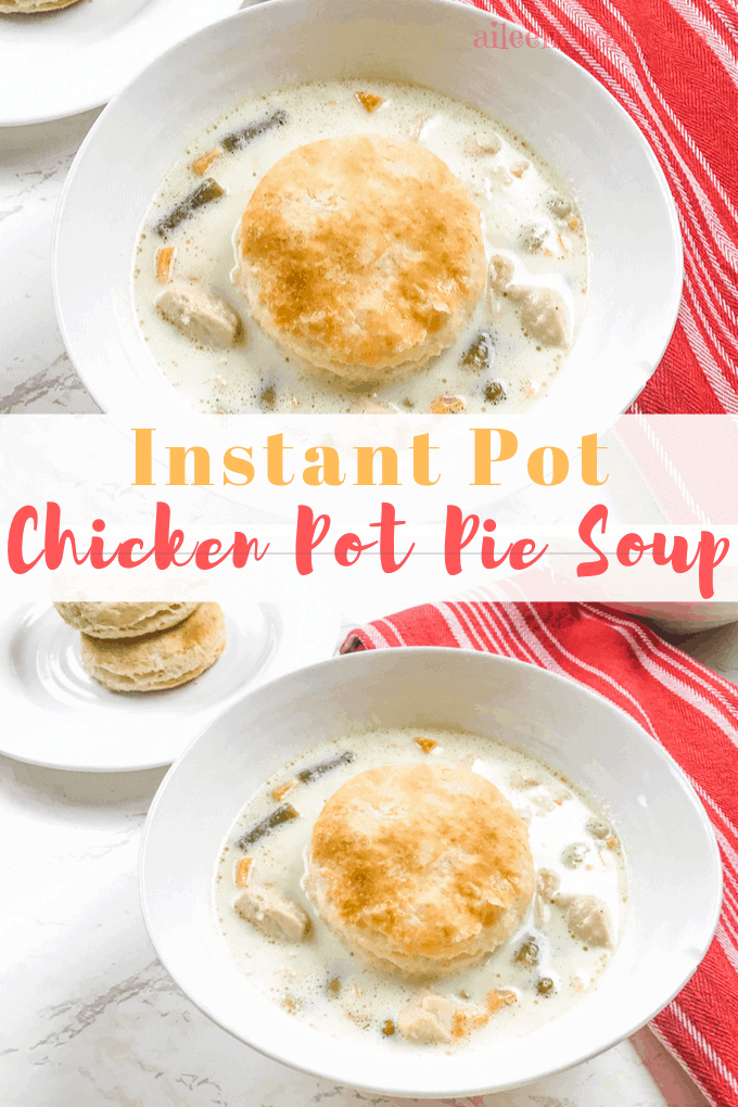 A collage photo of two images showcasing instant pot chicken pot pie soup in a white bowl and topped with a biscuit.