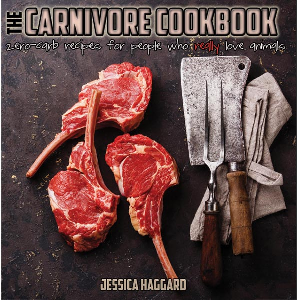 The Carnivore Cookbook by Jessica Haggard