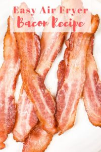 "Close up of bacon made in air fryer with words ""easy air fryer bacon recipe"" in red."