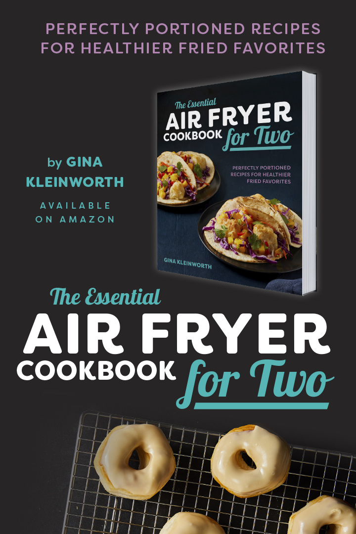The Essential Air Fryer Cookbook for Two by Gina Kleinworth