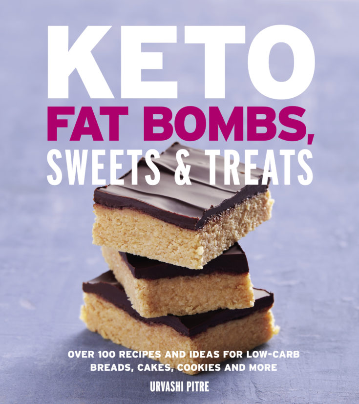 Keto Fat Bombs, Sweets & Treats by Urvashi Pitre