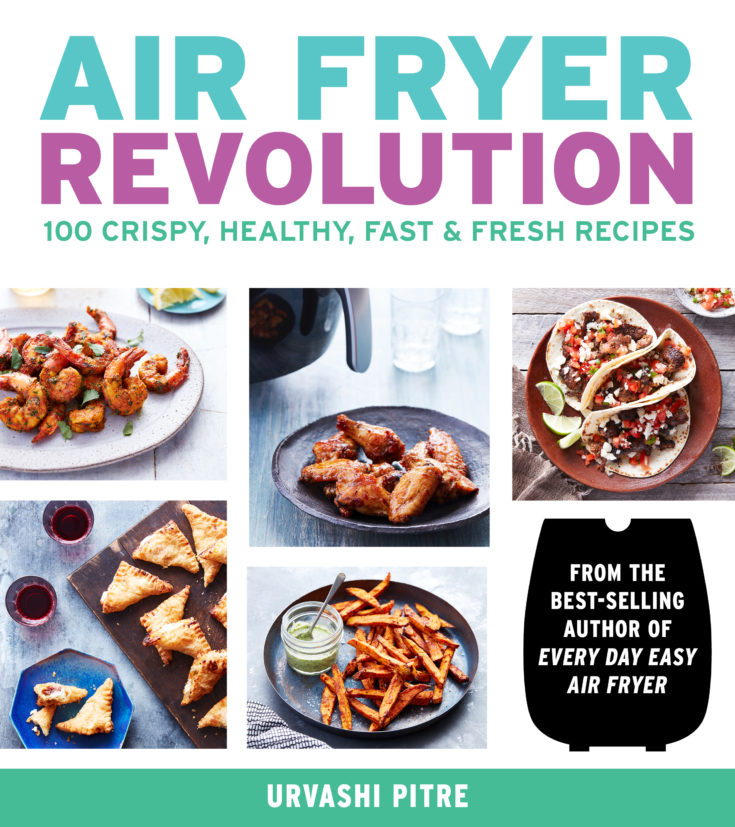 Air Fryer Revolution by Urvashi Pitre