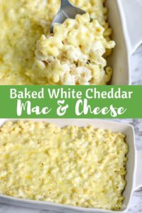 """Collage photo of baked Mac and cheese with words """"baked white cheddar Mac & cheese"""""""