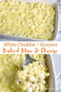 """Collage photo of baked Mac and cheese with words """"white cheddar + gruyere baked Mac & cheese"""""""