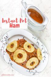 "Instant pot ham next to dish of glaze with words ""instant pot ham"""