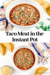 "A collage photo of beef tacos and the words ""taco meat in the instant pot""."
