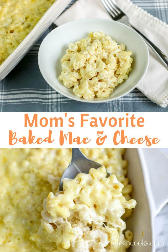 """Collage photo of baked Mac and cheese with words """"Mom's favorite baked Mac & cheese"""""""