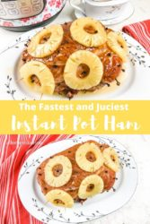 """Collage photo of ham on a white platter with words """"the fastest and juciest instant pot ham"""""""