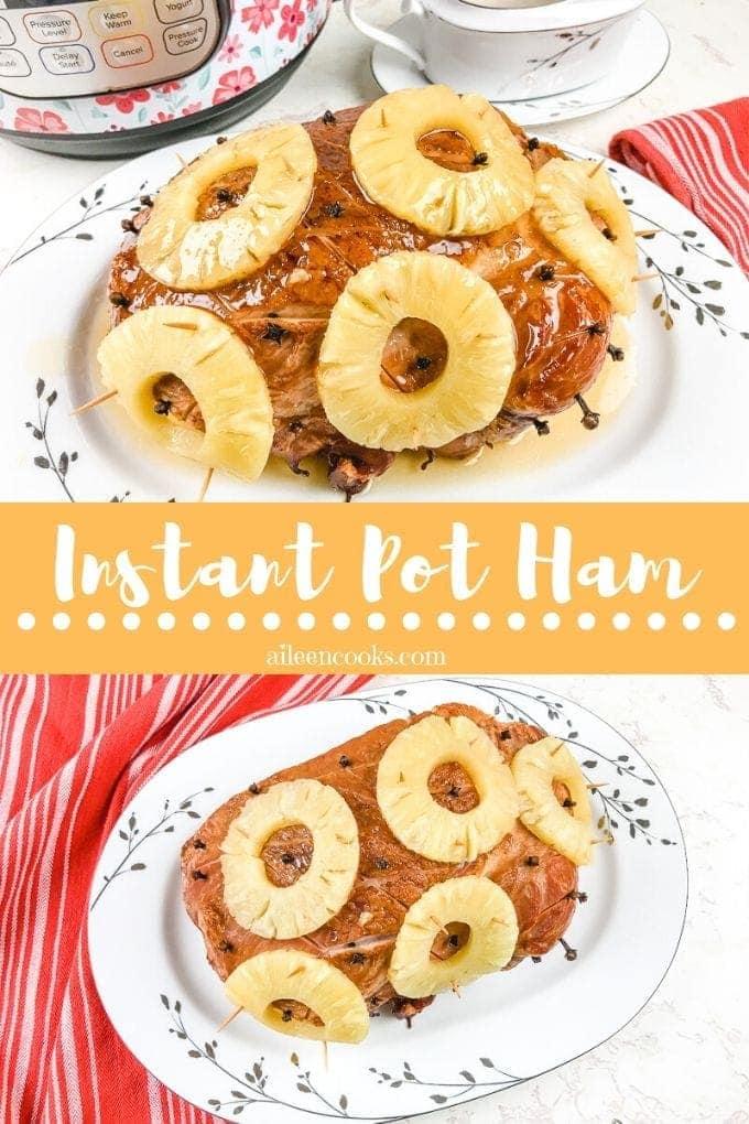 "Collage photo f ham and words ""instant pot ham"""