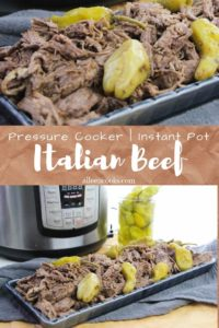 """Collage photo of Italian beef and words """"pressure cooker instant pot Italian beef"""" in brown."""