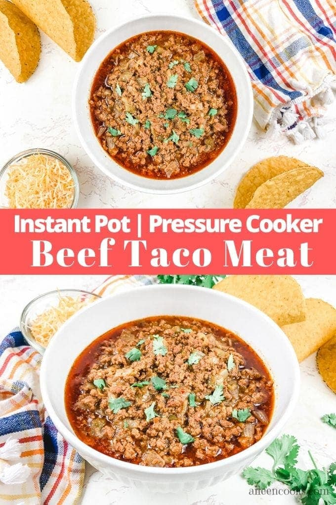 "A collage photo of taco meat with the words ""instant pot pressure cooker beef taco meat"""
