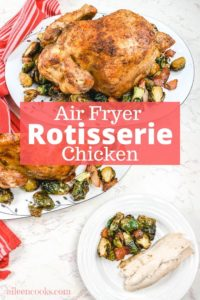 """Collage photo of whole chicken with words """"air fryer rotisserie chicken""""."""