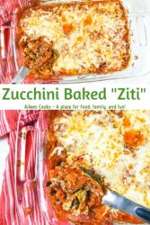 """Collage photo of baked zucchini and words """"zucchini baked ziti"""" in green letters."""
