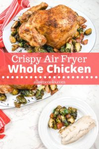 """Collage photo of whole chicken with words """"crispy air fryer whole chicken""""."""