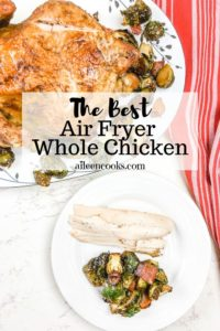 """Photo of whole chicken cooked and words """"the best air fryer whole chicken""""."""