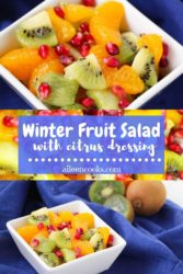 "Collage photo of fruit salad in white bowl with words ""winter fruit salad with citrus dressing""."