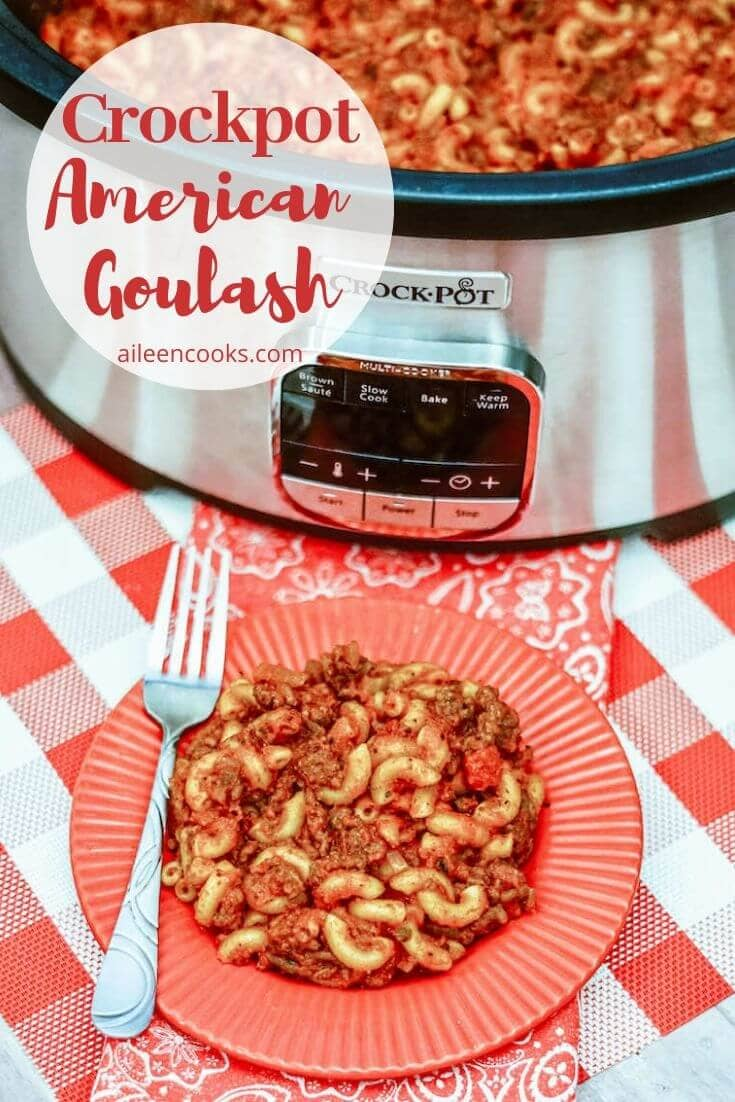"""A picture of goulash in a crockpot with the words """"crockpot American goulash"""" in red letters in the top left hand corner."""
