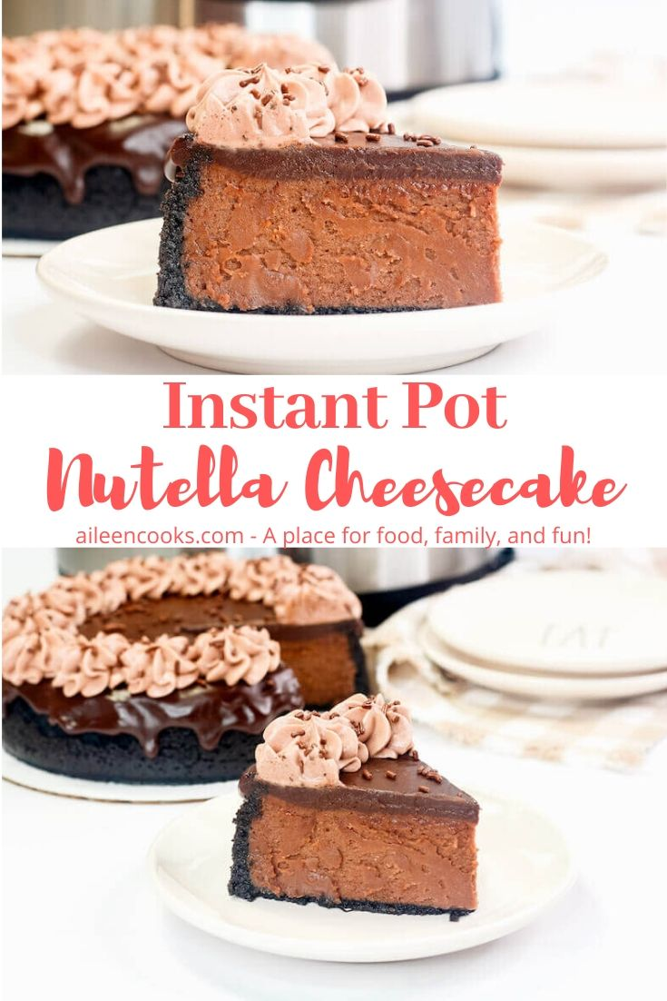 "Collage photo of two pictures of nutella cheesecake slices with words ""instant pot nutella cheesecake"" in red letters."