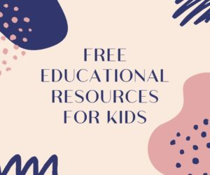 "A beige, pink, and purple graphic with the words ""free educational resources for kids""."