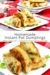"Collage photo of pot stickers on a white plate with the words ""homemade instant pot dumplings"" in brown lettering."