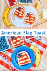 """Collage photo of a white plate with two slices of American flag toast above a blue plate with one slice of american flag toast and the words """"American Flag Toast"""" in blue lettering."""